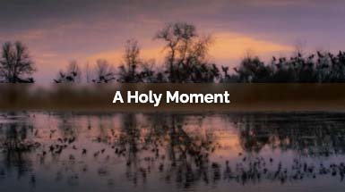 A Holy Moment